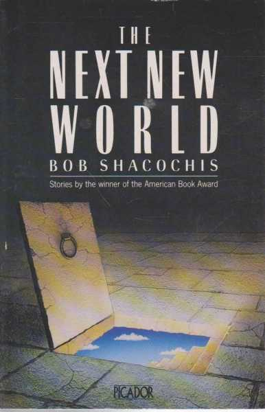 The Next New World, Bob Shacochis