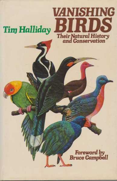 Vanishing Birds: Their Natural History and Conservation, Tim Halliday