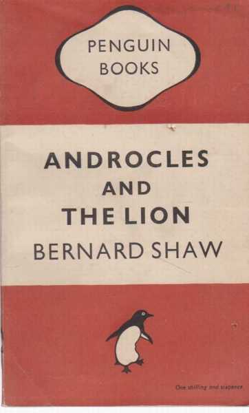 Androcles and the Lion - An Old Fable Renovated by Bernard Shaw, Bernard Shaw