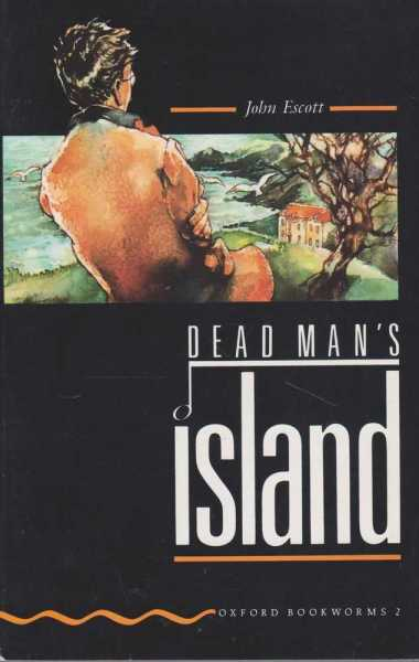 Dead Man's Island [Stage 2 Oxford Bookworms 2], John Escott