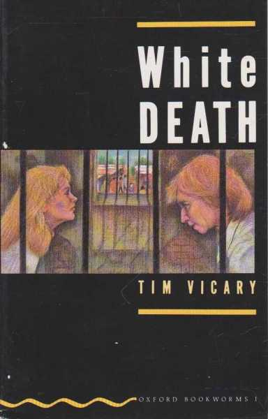 White Death [Oxford Bookworms 1], Tim Vicary