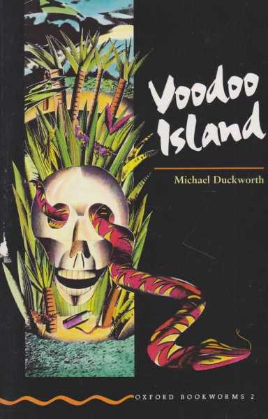Voodoo Island [Oxford Bookworms 2], Michael Duckworth