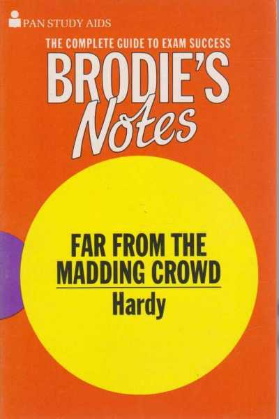 Far From the Madding Crowd - Brodies Notes, I. L. Baker