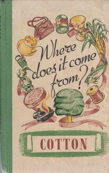 Where Does It Come From? Cotton, Raymond Fawcett