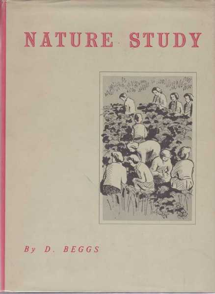 Nature Study - a Handbook for Teachers, D Beggs
