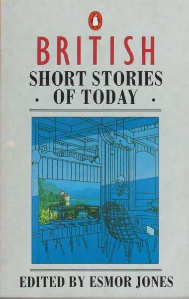 British Short Stories of Today, Esmor Jones [Editor]