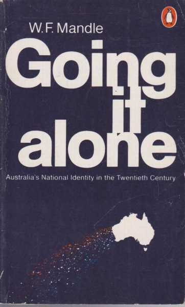 Going it Alone, W F Mandle