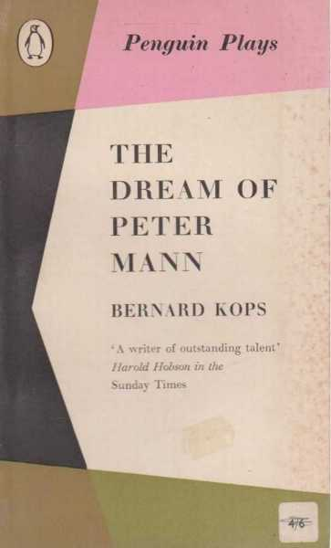 The Dream Of Peter Mann, Bernard Kops