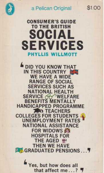 Consumer's Guide To The British Social Services, Phyllis Willmott