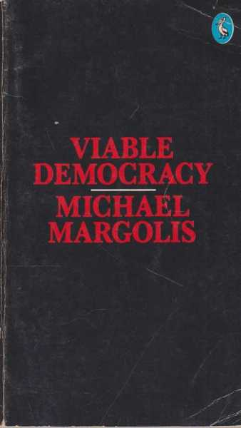 Viable Democracy, Michael Margolis