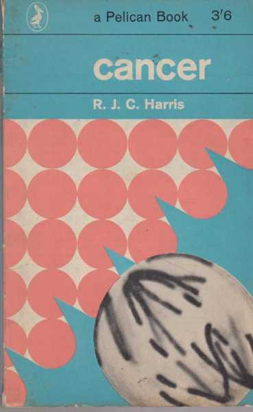 Cancer - The Nature of the Problem, R. J. C. Harris