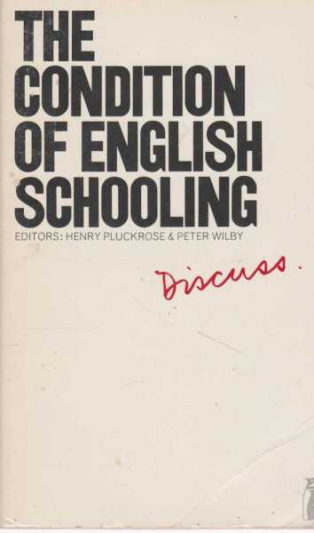 The Condition of English Schooling, Henry Pluckrose & Peter Wilby [Editors]