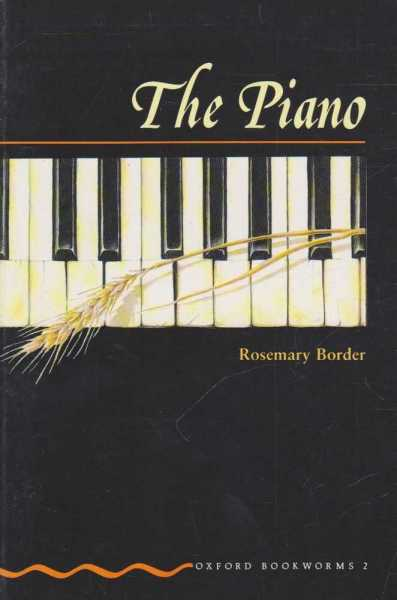 The Piano (Oxford Bookworms 2), Rosemary Border
