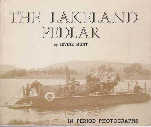 The Lakeland Pedlar, Irvine Hunt