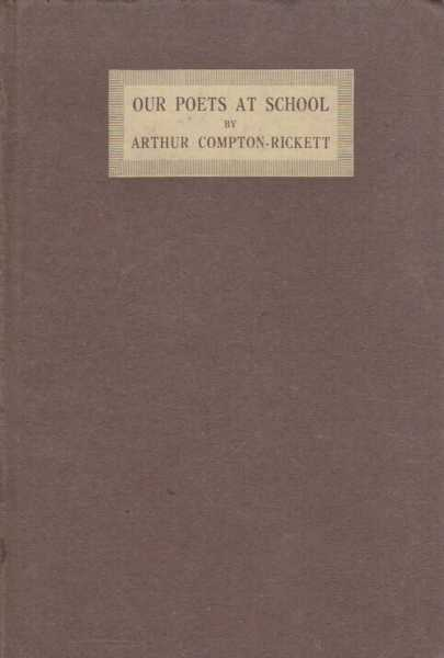 Our Poets at School And Other Fancies in Prose and Verse, Arthur Compton Rickett