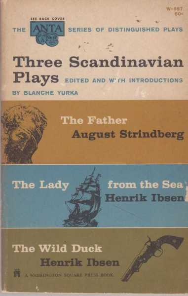 Three Scandinavian Plays: The Father; The Lady From The Sea; The Wild Duck, August Strindberg, Henrik Ibsen, Henrik Ibsen