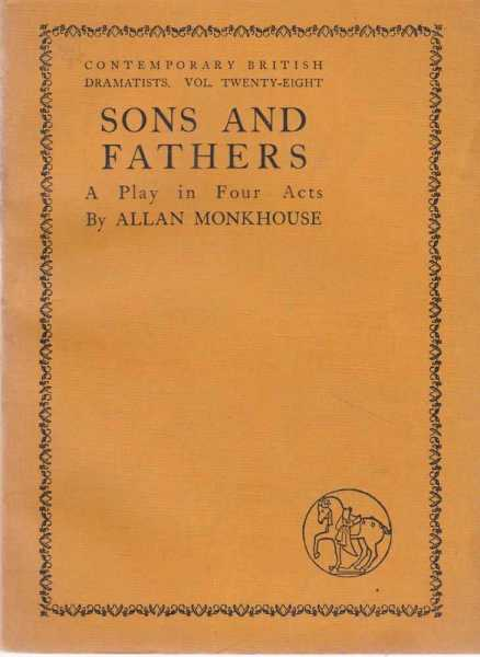 Sons and Fathers - A play in Four Acts, Allan Monkhouse