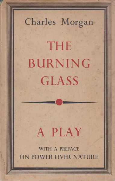 The Burning Glass, Charles Morgan