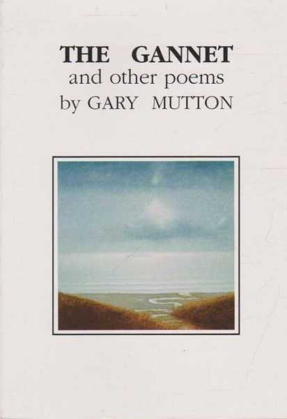 The Gannet and Other Poems, Gary Mutton