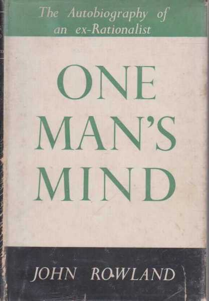 One Man's Mind - An Autobiographical Record, John Rowland