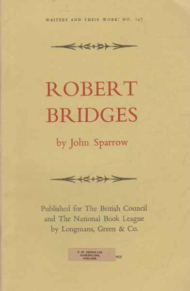 Robert Bridges [Writers and Their Work No. 147], John Sparrow