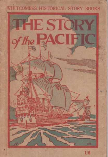 Whitcombes Historical Story Books: The Story of the Pacific [For Ages 12 to 16], Mona Tracy