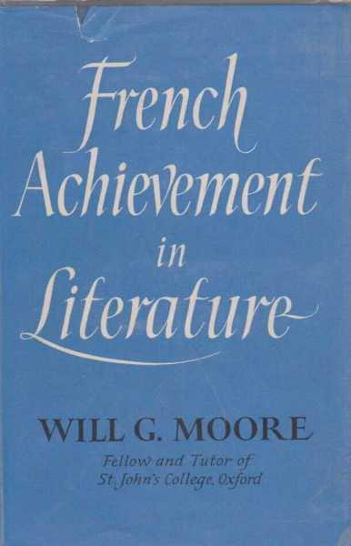 French Achievement in Literature, Will G Moore