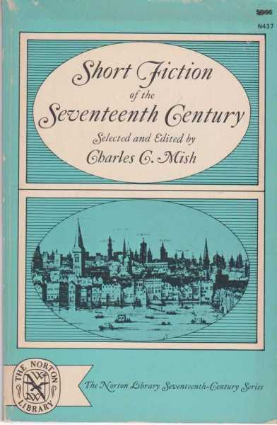 Short fiction of the Seventeenth Century, Charles C. Mish [editor]