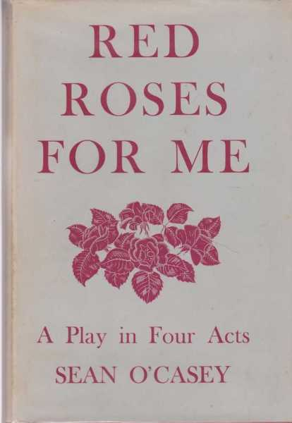 Red Roses for Me: A Play in Four Acts, Sean O'Casey