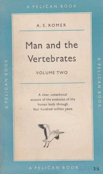 Man and the Vertebrates Volume 2, A.S. Romer