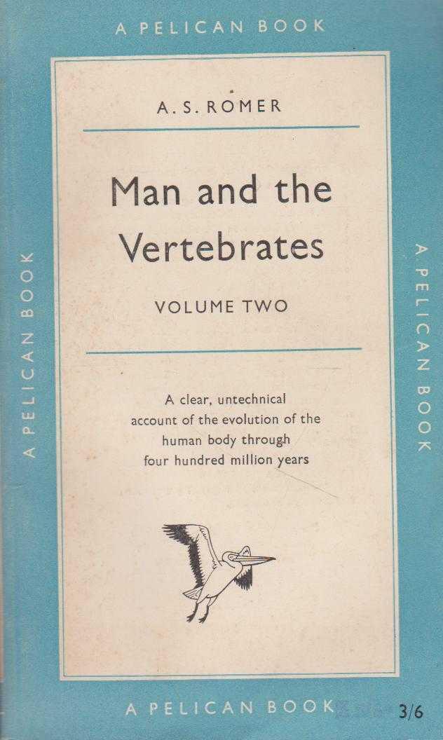 Man and the Vertebrates Volume 2, A.S. Romer