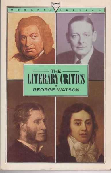 The Literary Critics - A Study of English Descriptive Criticism, George Watson