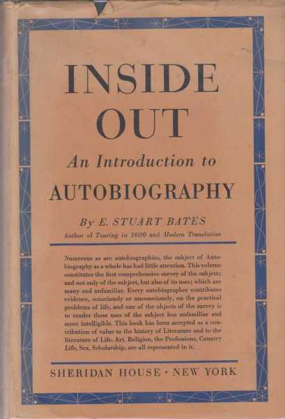 Inside Out - an Introduction to Autobiography, E Stuart Bates