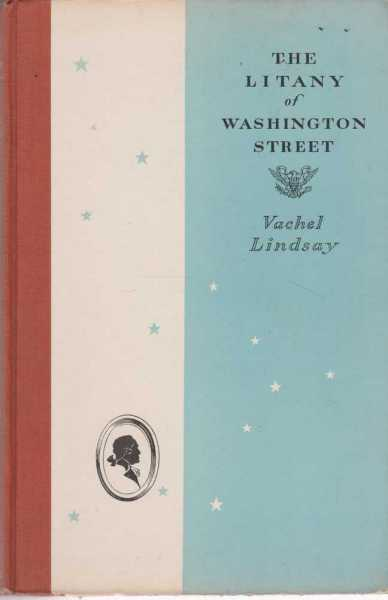 The Litany of Washington Street, Vachel Lindsay