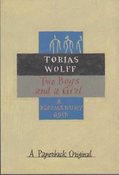 Two Boys and a Girl, Tobias Wolff