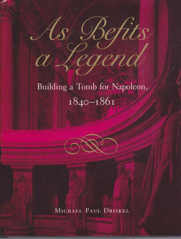 As Befits A Legend - Building 1840-1861, Michael Paul Driskel