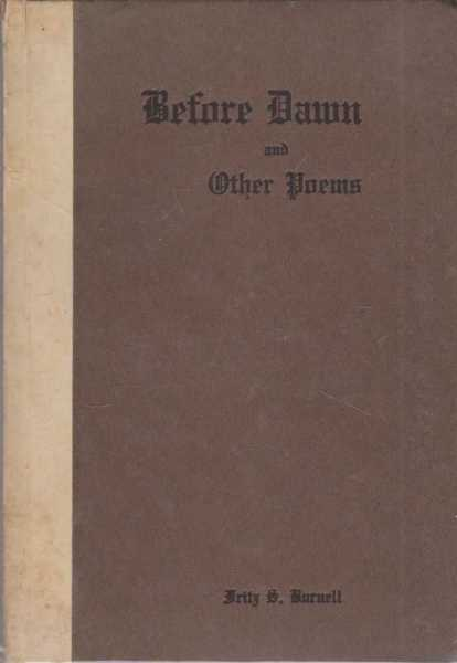 Before Dawn and Other Poems, Fritz S. Burnell [Signed Edition]