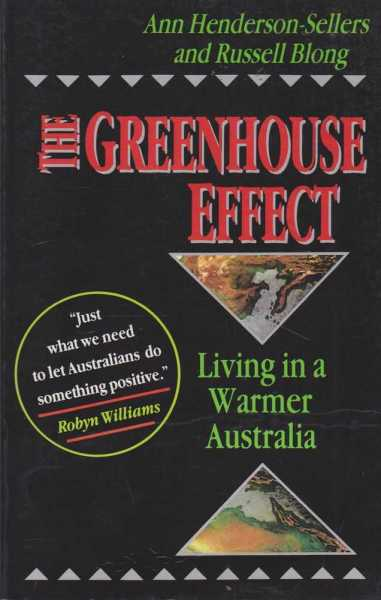 The Greenhouse Effect - Living in a Warmer Australia, Ann Henderson-Sellers and Russell Blong