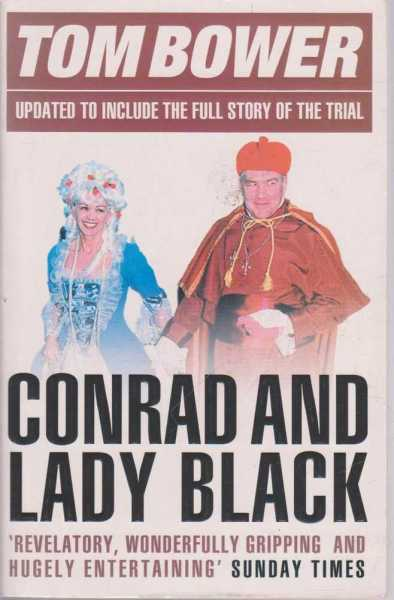 Conrad and Lady Black, Tom Bower