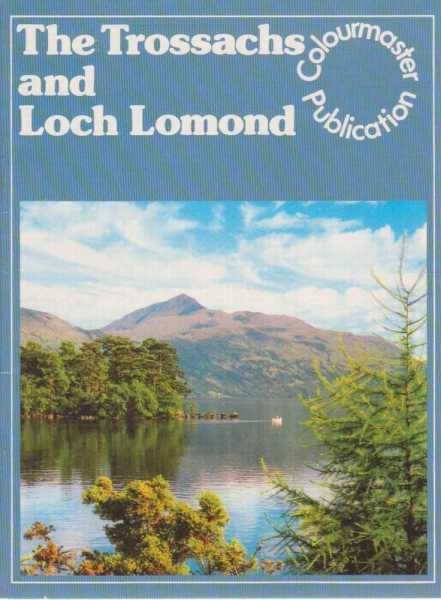 The Trossachs and Loch Lomond, No Editor Credited