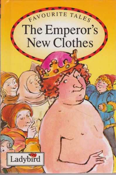 The Emperor's New Clothes [Favourite Tales], Hans Christian Anderson
