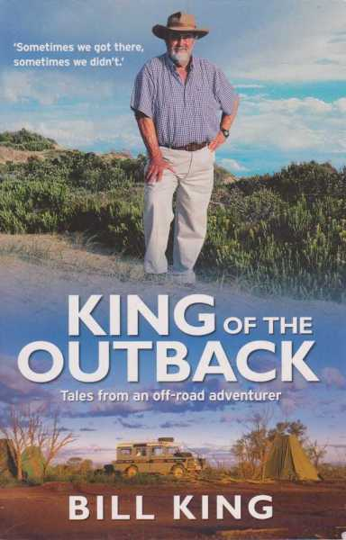 King of the Outback, Bill King