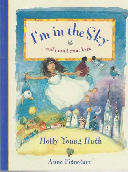 I'm In The Sky And I Can't Come Back, Holly Young Huth