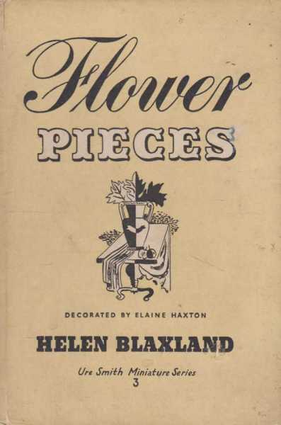 Flower Pieces - Helen Blaxland On The Arrangement of Flowers, Helen Blaxland