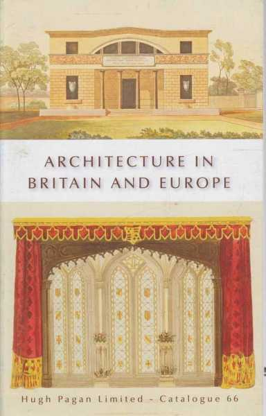 Architecture in Britain and Europe Catalogue 66, Hugh Pagan Limited