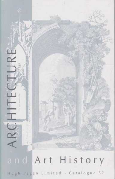 Architecture and Art History Catalogue 52, Hugh Pagan Limited