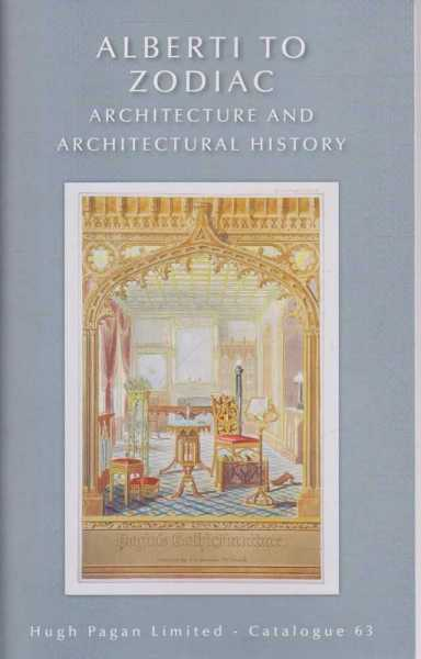 Alberti to Zodiac Architecture and Architectural History Catalogue 63, Hugh Pagan Limited