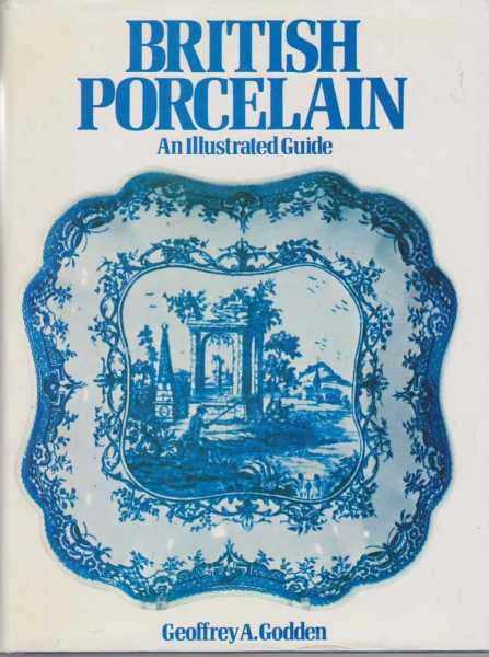 British Porcelain - An Illustrated Guide, Geoffrey A. Godden