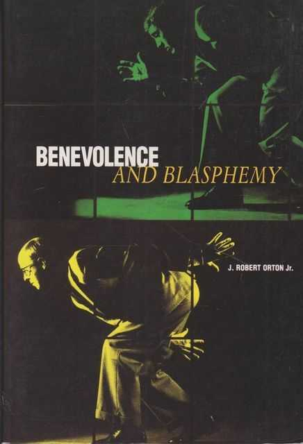 Image for Benevolence and Blasphemy - The Memoirs of a Contemporary Art Collector