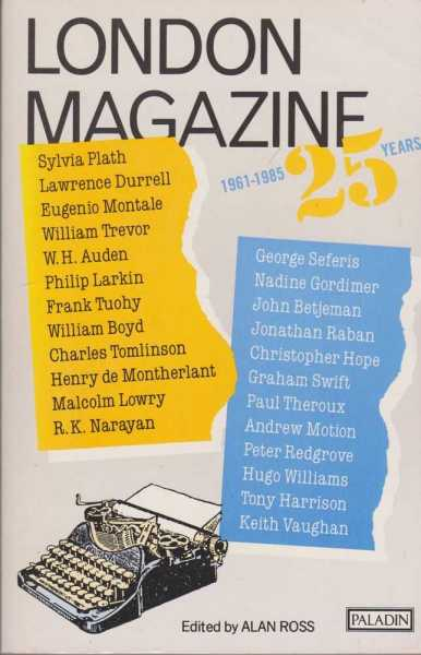 London Magazine 1961-1985 [Illustrated] 25 Years, Alan Ross [editor]